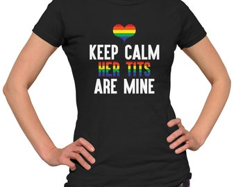 Lesbian Shirt Keep Calm Her Tits Are Mine Gay Pride Gay Tshirt LGBT T-Shirt Rainbow T Shirt Gay Marriage Lesbian Gift Queer Lesbian Pride