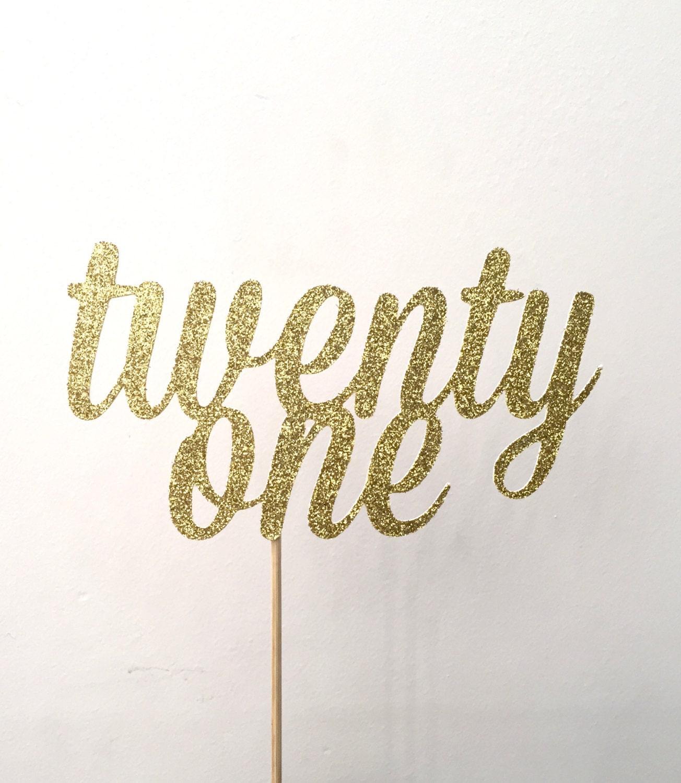 Gold Glitter Twenty One Cake Topper l 21st Birthday Cake