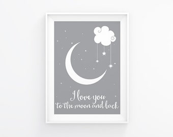 Gender neutral Nursery art - I love you to the moon and back - Nursery Art - Nursery Printable - Nursery wall art - Grey nursery print
