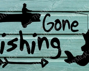 """Cutting File SVG """"Gone Fishing"""" Quote Instant Download - Make a sign, wall art, tile etc"""