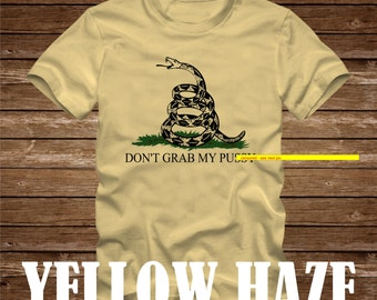Don't Grab My P*ssy T-Shirt - Adult sizes S-3Xl in many colors - Donald Trump gop president gadsden flag Usa america mature
