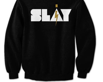 I SLAY Sweatshirt