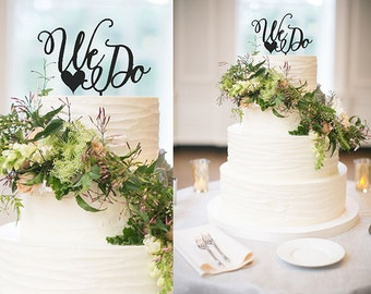 CLEARANCE: We Do Wedding Cake Topper, Calligraphy Cake Topper, Laser Cut Cake Topper