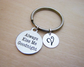 Always Kiss Me Goodnight Charm - Personalized Key chain - Initial Key Chain - Custom Key Chain - Personalized Gift - Gift for Him / Her