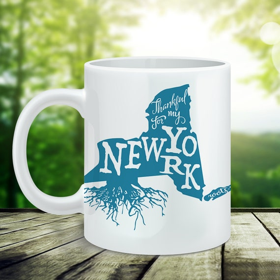 Coffee Mug New York Coffee Cup - NYC - Thankful For My New York Roots Mug - New York Mug