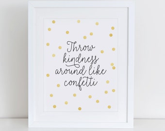 Throw Kindness Around Like Confetti Art Print, Instant Download, Nursery Wall Decor, Nursery Art Print, Nursery Wall Decor, Confetti Print