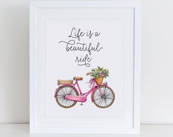 Life is A Beautiful Ride Art Print Printable, Floral Wall Art, Instant Download, Printable Home Decor, 8x10 Printable, Nursery Art Print