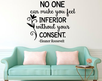 Wall Decal Eleanor Roosevelt Quote No One Can Make You Feel Inferior Without Your Consent- Inspirational Quote Wall Art Bedroom Decor Q245