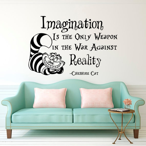 wall decal alice in wonderland cheshire cat quote imagination. Black Bedroom Furniture Sets. Home Design Ideas
