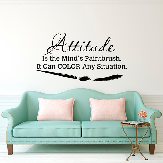 wall decal quote attitude is the mind 39 s paintbrush it can