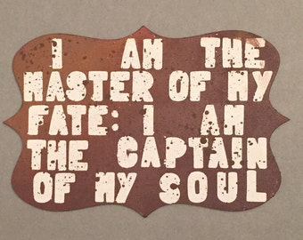 I Am The Master Of My Fate; I Am The Captain Of The Soul