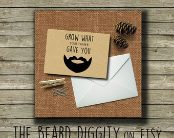 Card, Grow What Your Father Gave You Card, Beard Card, Grow That Beard, Manly Card, His Beard, Man Card, Beard Gift, Love the Beard, Beards