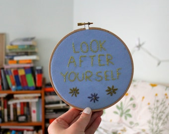 Look After Yourself Embroidery Hoop Art 6 inch