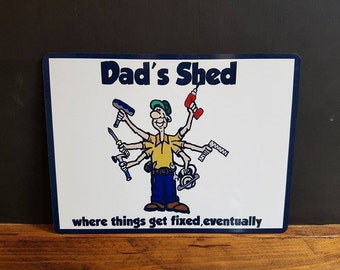 Dad's Shed Funny Metal Sign-Wall Hanging -home Decor-Garage Sign.