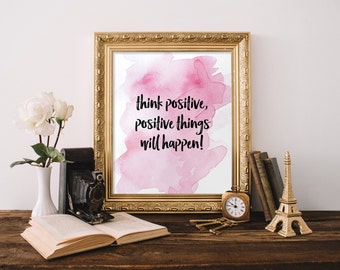 Inspirational quote, Think positive printable art, Positive thinking poster, Home decor, Pink typography print, Motivational poster BD-828
