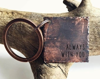 Always with You Keychain | Stamped Square Aged Copper | BFF | Long Distance Relationship | Boyfriend Gift | Girlfriend Gift | Fiance Gift