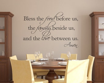 Bless The Food Before Us, The Family Beside Us And The Love Between Us Amen
