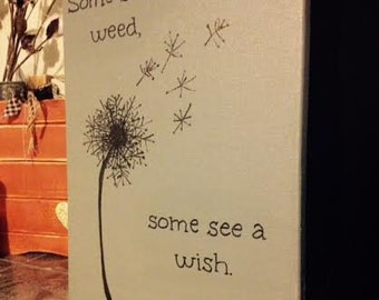 Some See A Weed Some See A Wish Canvas Quote Art Print Dark Gray and Black Custom Print