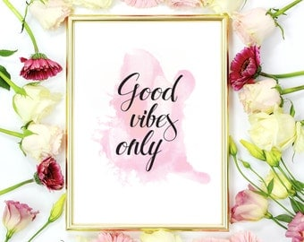 Good Vibes Only Print, Wall Decor, Positive Poster, Wall Art, Motivational Print, Positive Energy, Watercolor.
