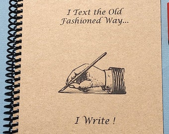 I Text the Old Fashioned Way... I Write! Writer. Author. Poet. Personalized Journal, Journal, Handmade, Personalized Notebook