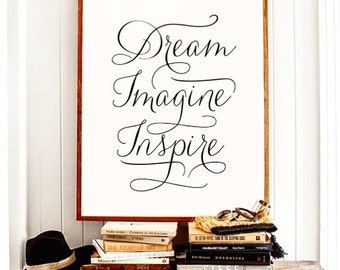 Dream Imagine Inspire Poster, Print, Wall Art, Wall Prints, Typography Print, Wall Decor, Home Decor, Decor, Decoration, Quotes
