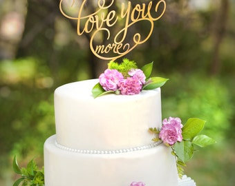 Love You More Wedding Cake Topper