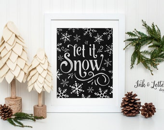 Winter Wall Art - Let it Snow Sign - Christmas Art Print - Holiday Decor - Chalkboard Print - Holiday Home Decor - Instant Download - 8x10