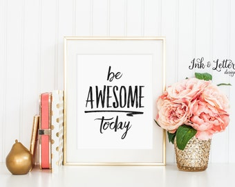 Be Awesome Today - Black and White Typography Print - Black and White Art - Minimalist Art - Instant Download - Inspirational Quote - 8x10