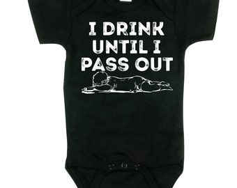 I drink until i pass out cute funny baby one piece, bodysuit, tshirt, shirt, baby gift, shower gift