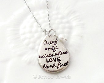 Custom Hand Stamped Jewelry, Grief Only Exists Where Love Lived First Tear Drop Necklace, Grief Jewelry, Remembrance, Loss Grief Jewelry