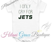 I only cry for or I only scream for New York Jets NFL Team. Bodysuit/Shirt. Premature, Baby & Toddler Sizes