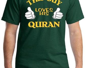 This Guy Loves His Quran tee, Men's Islam Shirt, Muslim Shirts
