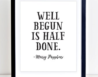 Mary Poppins Quote, Mary Poppins Print, Well Begun Is Half Done Print, Digital file, Minimalist Art, Playroom Print, Nursery Printable
