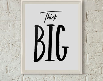 Think BIG, Motivational Office Digital Print - Instant Download