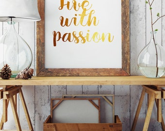 live with passion - Motivational Art Print - Golden Illustration - Inspirational Quote Poster