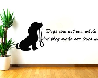 Merveilleux Wall Decals Quotes Vinyl Sticker Decal Quote DOG Animal Dogs Are Not Our  Whole Life Home