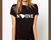 south carolina shirt, native shirt, state tshirt, state tees, state shirts, home t, map shirt, unisex, birthday gifts, teacher shirt
