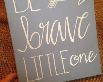 Blue Be Brave Little One Arrow Canvas Nursery Art For Baby's Room