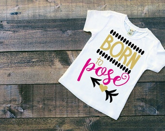 Born To Pose Girls T Shirt Clothing Model Gift