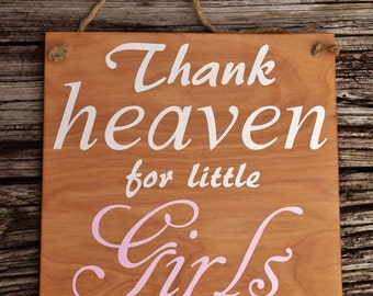 """Gender Reveal Sign, Maternity Photo Prop, Baby Shower Decor, Baby's Room. Solid Wood, Hand Painted 1-sided """"Thank Heaven for Little Girls""""."""