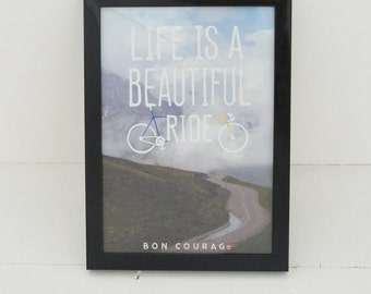 Life is a beautiful ride cycling poster