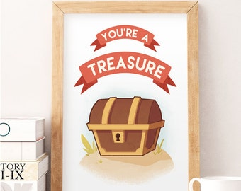 Treasure print, You're a treasure, Kids wall art, Kids room art, Nursery art, Kids quote poster, Nursery baby art, Baby room print, Kids art