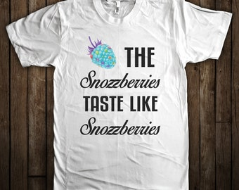 The Snozzberries Taste Like Snozzberries Funny Willy Wonka T-Shirt