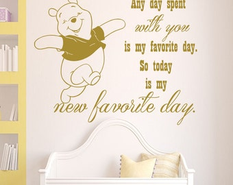 Wall Decal Quote Any Day Spent With You Is My Favorite Day Winnie the Pooh Vinyl Sticker Nursery Children's Room Murals Home Décor Kids A347