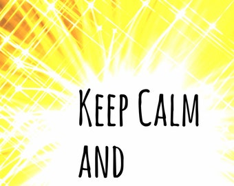 Keep Calm and Shine On Printable Art