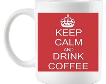 Keep Calm Drink Coffee- Coffee Mug