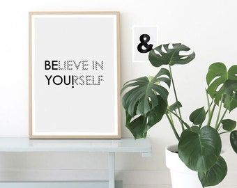 BElieve in YOUrself, Quotes, Printable Wall Art, minimalist artwork, Typography Decor, Modern Art, Calligraphy, Digital Download art