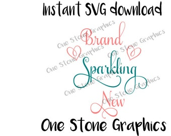 Brand sparkling new,Brand sparkling new svg, brand new svg,baby svg,baby sayings,sayings for a babies,New born svg,mommy svg,baby shower svg
