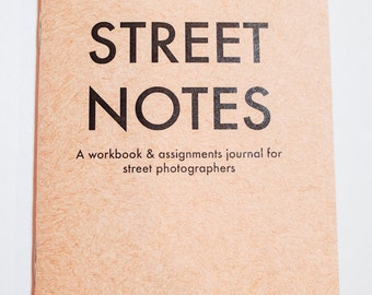 Street Notes - A Workbook & Assignments Journal for Street Photographers
