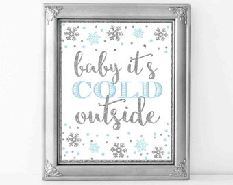 Baby It's Cold Outside Sign 8x10, Winter onederland Decorations, Winter Baby shower, Winter sign Blue and Silver, Digital File.